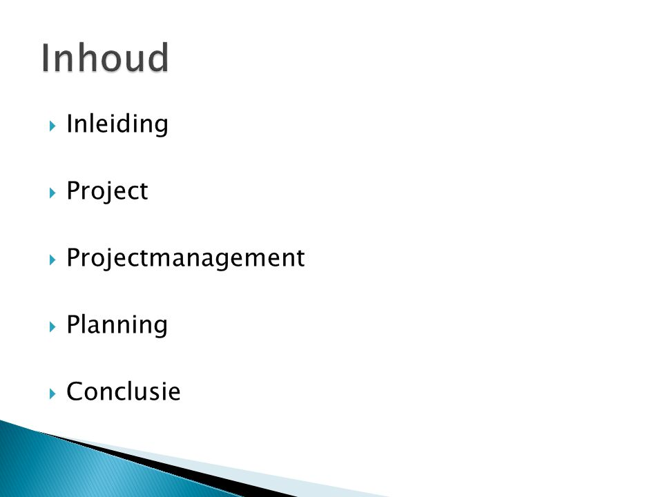 Inhoud Inleiding Project Projectmanagement Planning Conclusie