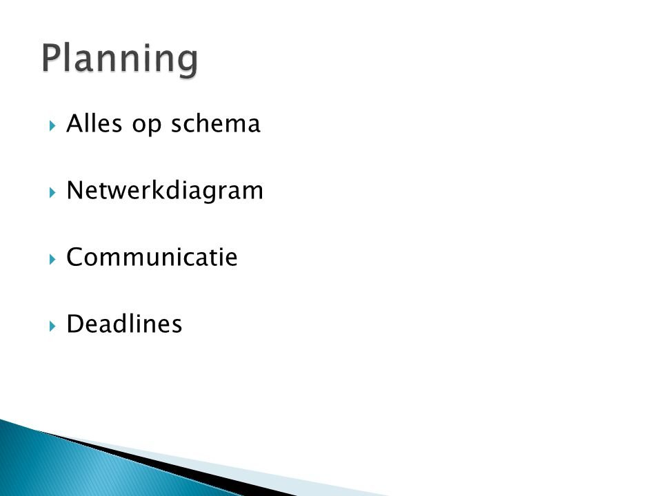 Planning Alles op schema Netwerkdiagram Communicatie Deadlines