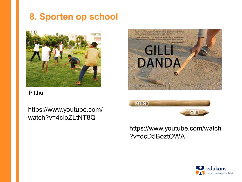 8. Sporten op school https://www.youtube.com/watch v=4cIoZLtNT8Q