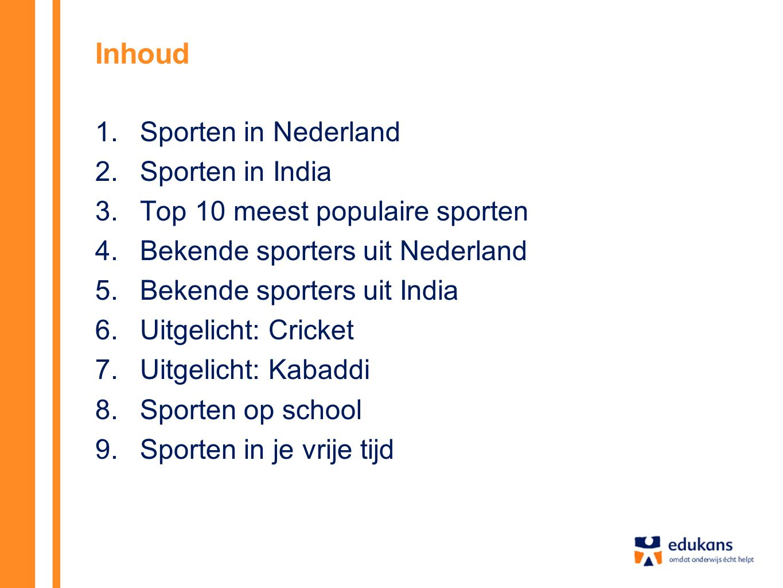 Inhoud Sporten in Nederland Sporten in India