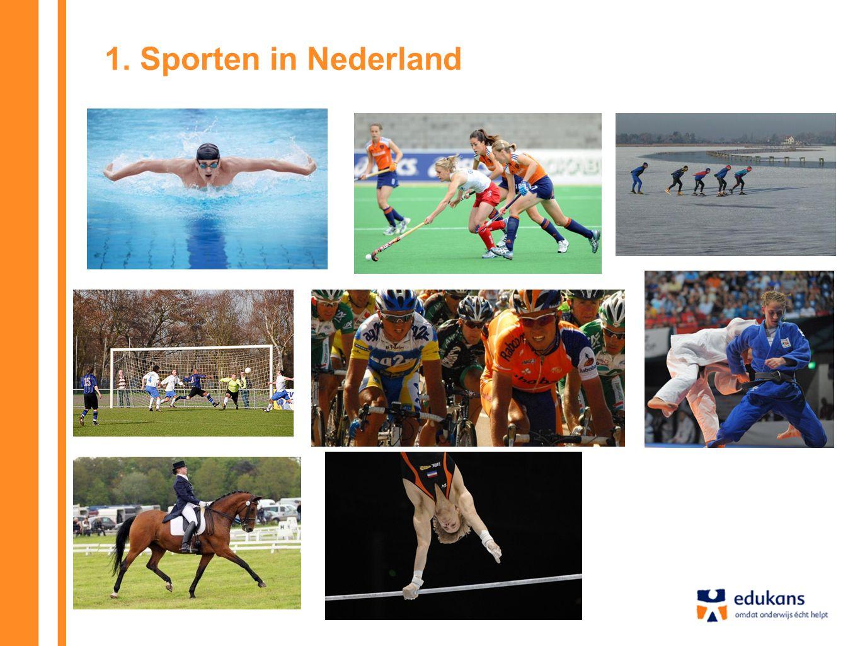 1. Sporten in Nederland Bespreek met de leerlingen: