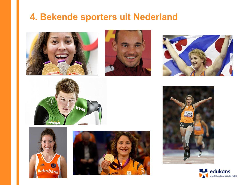 4. Bekende sporters uit Nederland