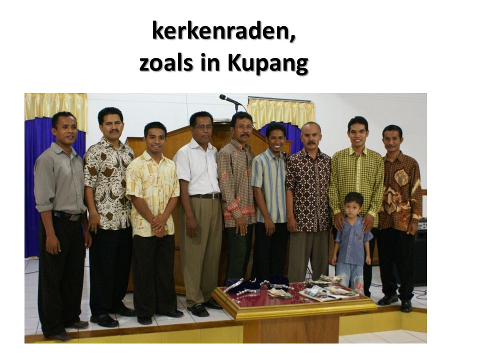 kerkenraden, zoals in Kupang