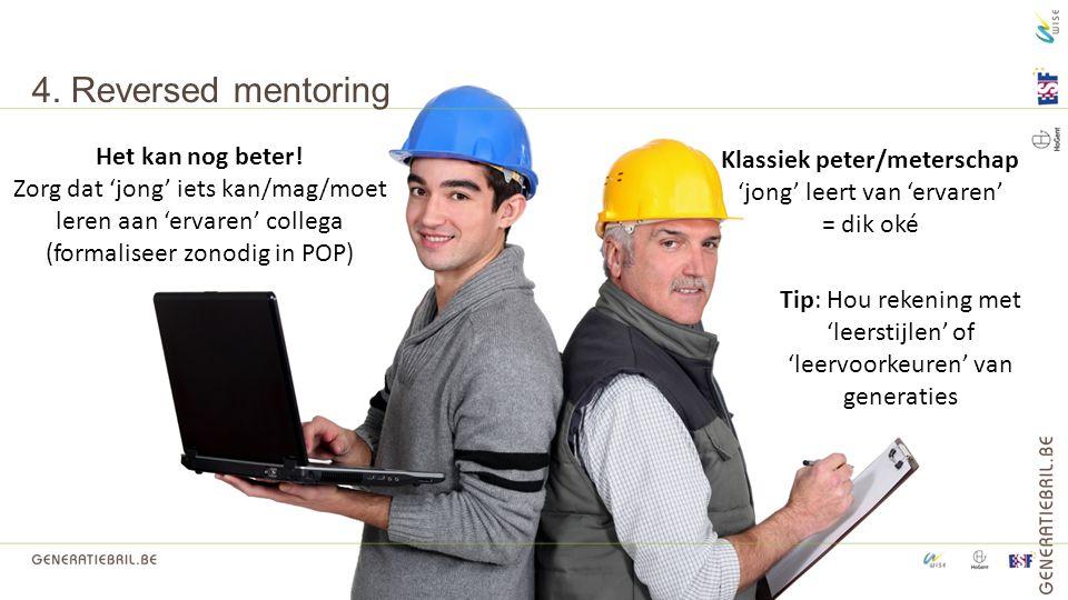 4. Reversed mentoring Het kan nog beter!