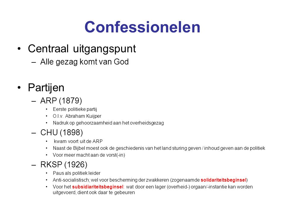 Confessionelen Centraal uitgangspunt Partijen Alle gezag komt van God