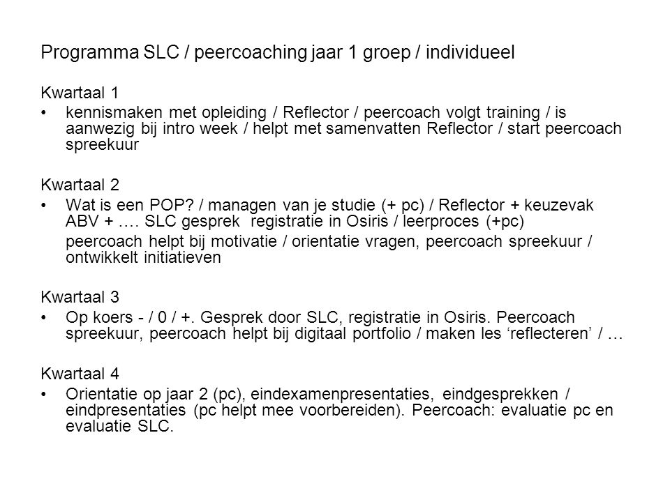 Programma SLC / peercoaching jaar 1 groep / individueel