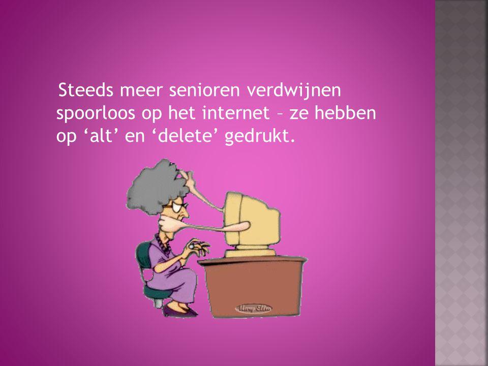 Steeds meer senioren verdwijnen spoorloos op het internet – ze hebben op 'alt' en 'delete' gedrukt.