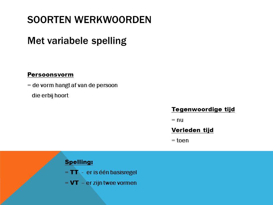 Met variabele spelling