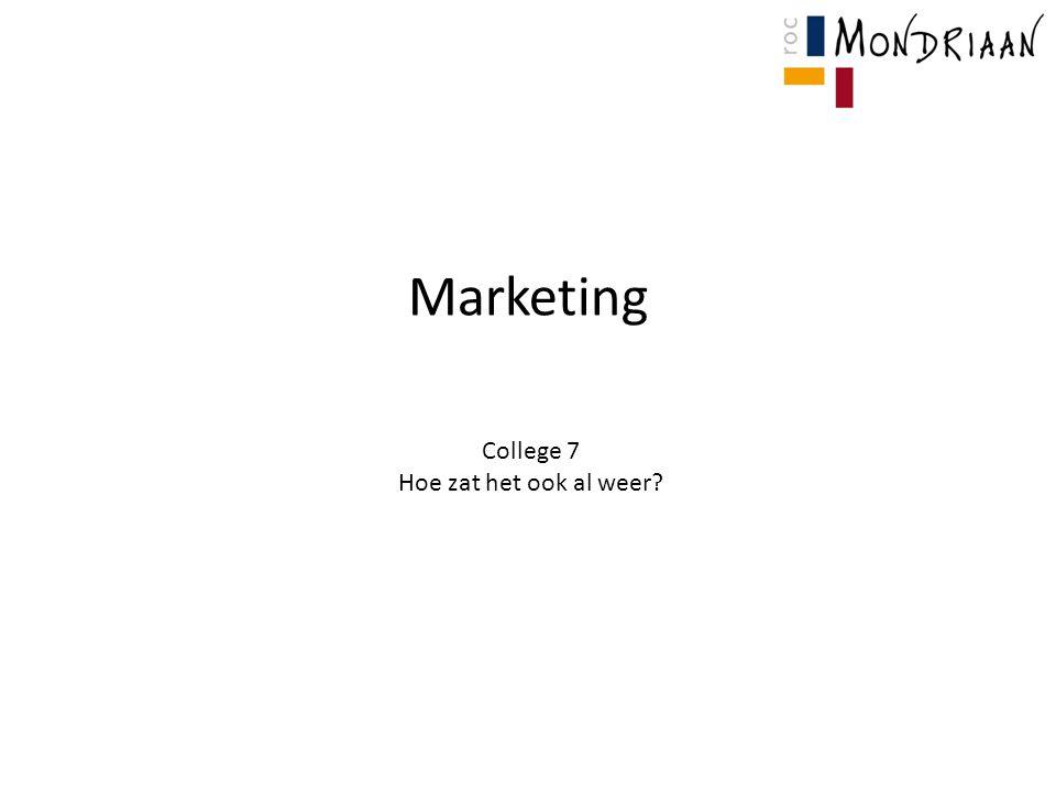 Marketing College 7 Hoe zat het ook al weer