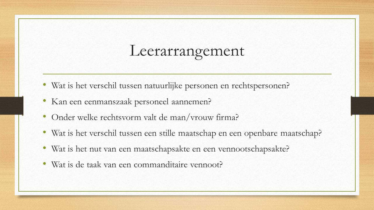 Leerarrangement Wat is het verschil tussen natuurlijke personen en rechtspersonen Kan een eenmanszaak personeel aannemen