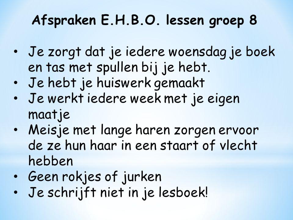 Afspraken E.H.B.O. lessen groep 8
