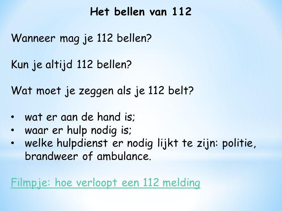 Het bellen van 112 Wanneer mag je 112 bellen Kun je altijd 112 bellen Wat moet je zeggen als je 112 belt