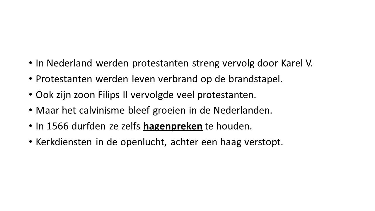 In Nederland werden protestanten streng vervolg door Karel V.