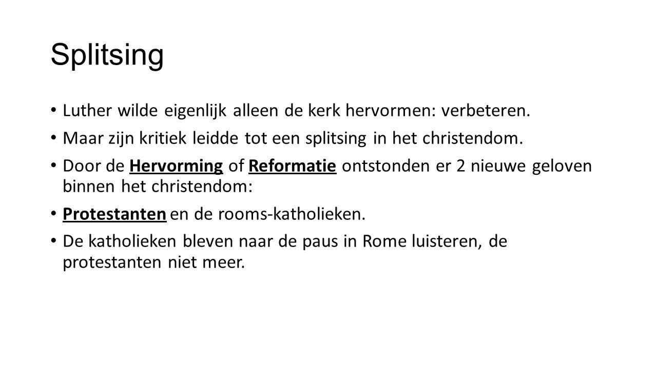 Splitsing Luther wilde eigenlijk alleen de kerk hervormen: verbeteren.