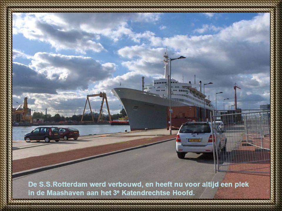 De S.S.Rotterdam werd verbouwd, en heeft nu voor altijd een plek