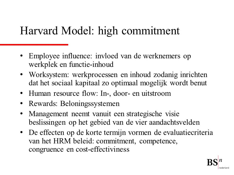 Harvard Model: high commitment