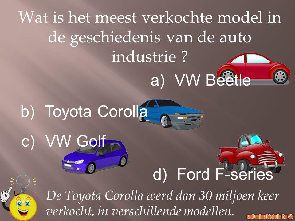 Wat is het meest verkochte model in de geschiedenis van de auto industrie