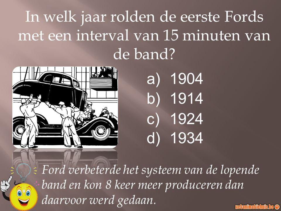 In welk jaar rolden de eerste Fords met een interval van 15 minuten van de band