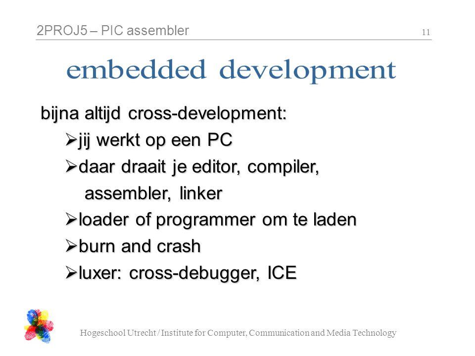 embedded development bijna altijd cross-development: