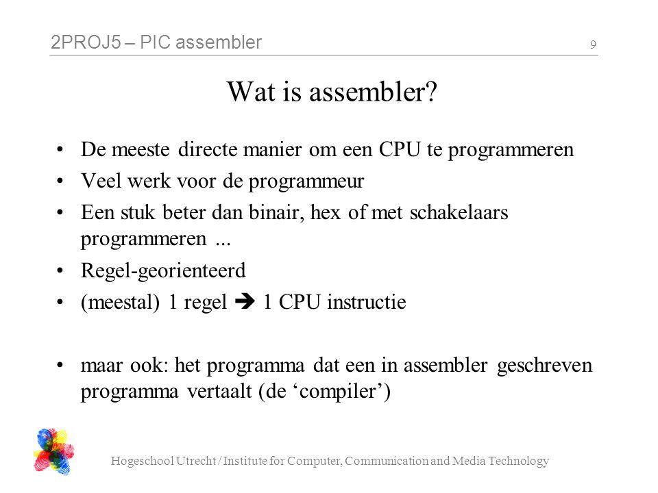 Wat is assembler De meeste directe manier om een CPU te programmeren