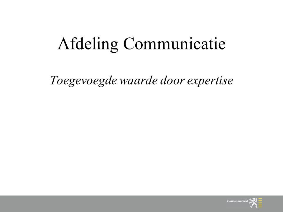 Afdeling Communicatie Toegevoegde waarde door expertise