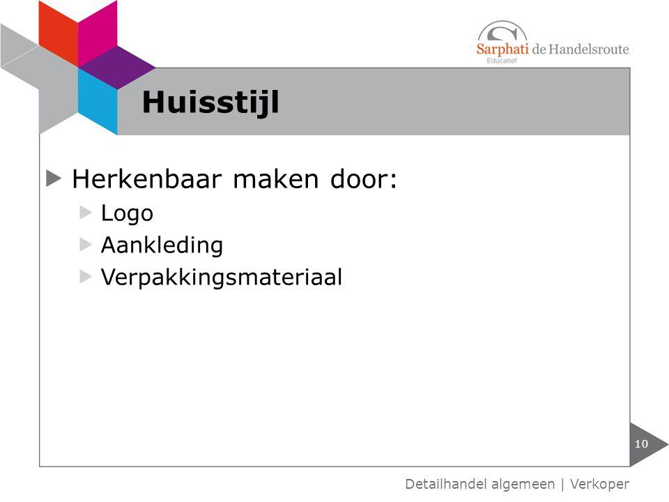 Huisstijl Herkenbaar maken door: Logo Aankleding Verpakkingsmateriaal