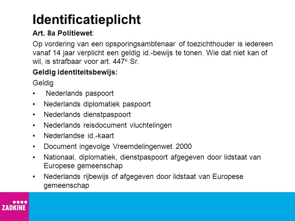 Identificatieplicht Art. 8a Politiewet: