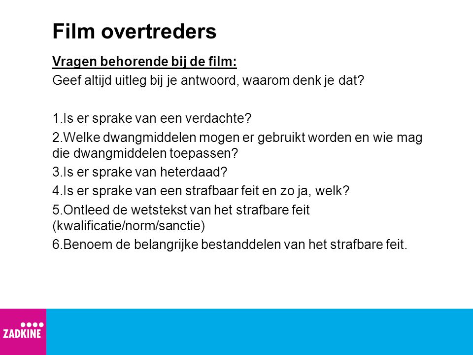 Film overtreders Vragen behorende bij de film: