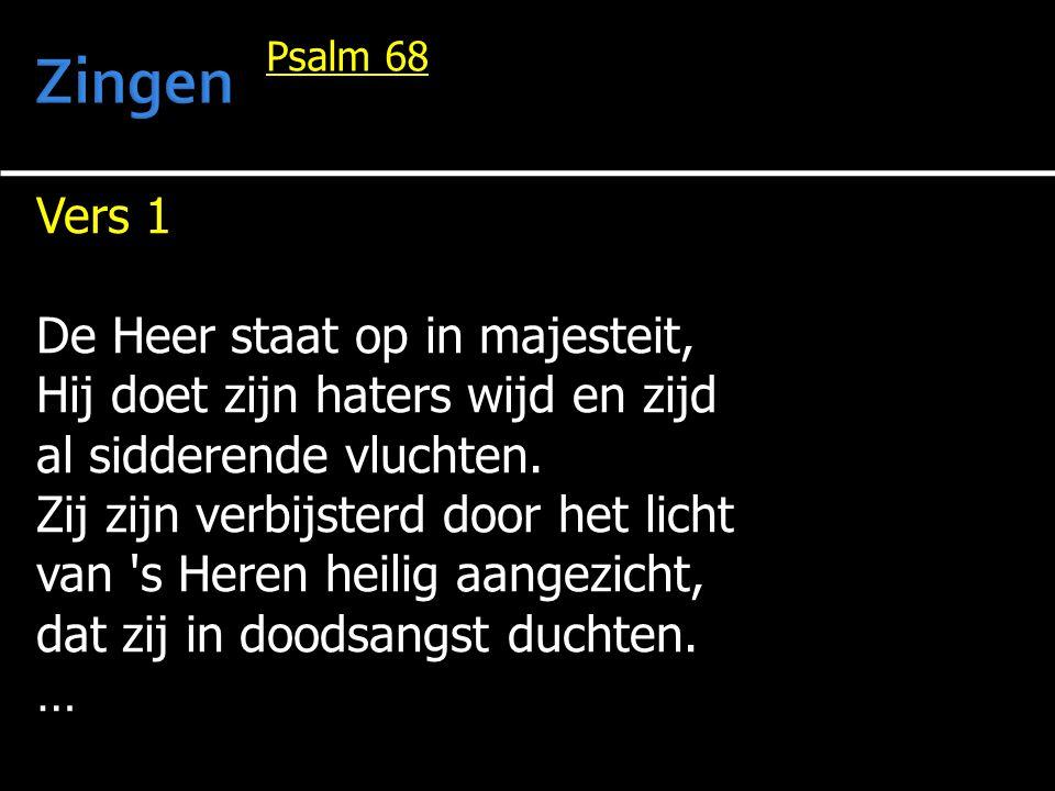 Zingen Vers 1 De Heer staat op in majesteit,