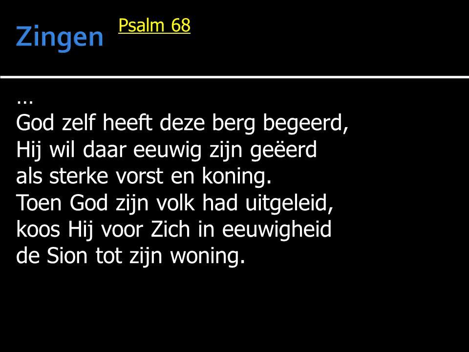Zingen … God zelf heeft deze berg begeerd,