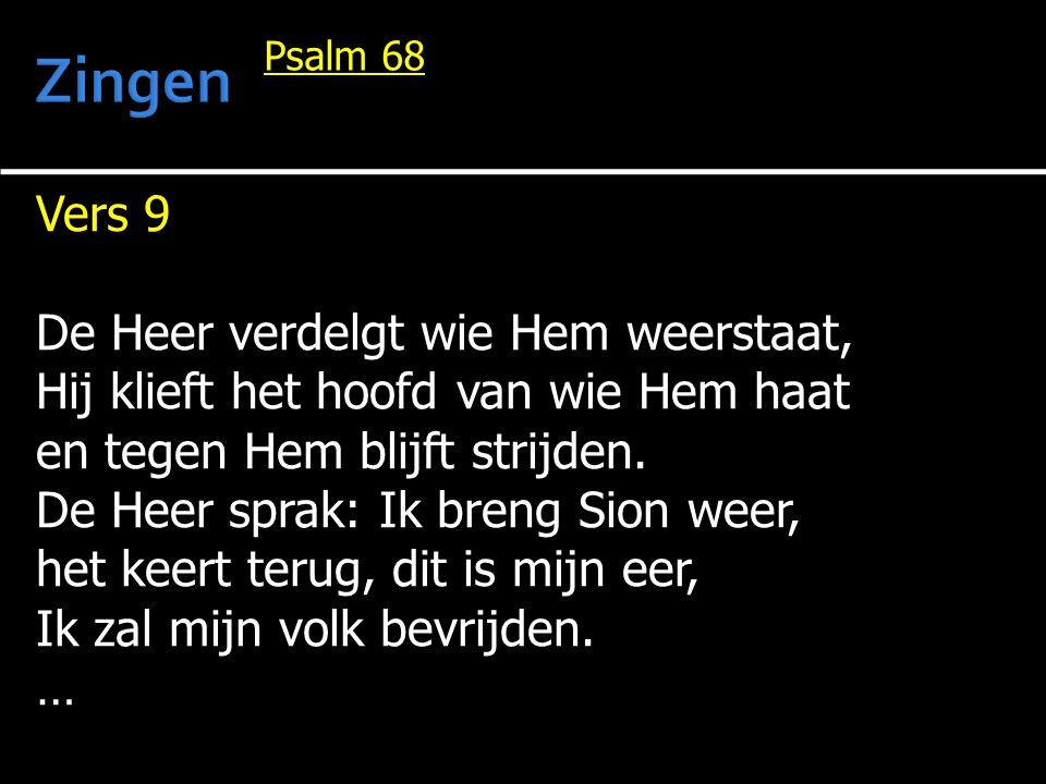 Zingen Vers 9 De Heer verdelgt wie Hem weerstaat,