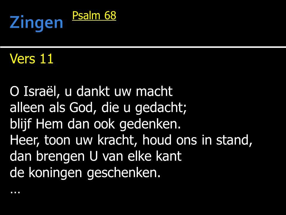 Zingen Vers 11 O Israël, u dankt uw macht