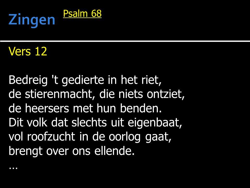 Zingen Vers 12 Bedreig t gedierte in het riet,