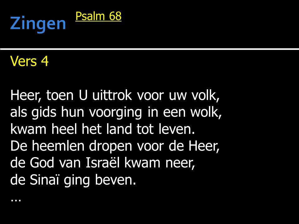 Zingen Vers 4 Heer, toen U uittrok voor uw volk,