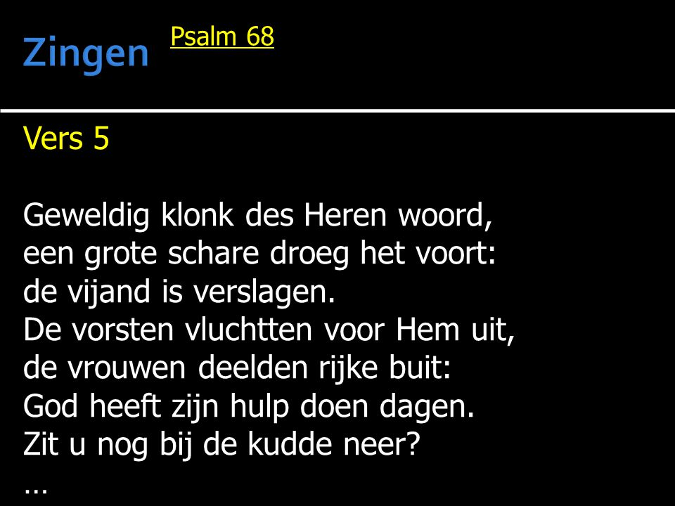 Zingen Vers 5 Geweldig klonk des Heren woord,