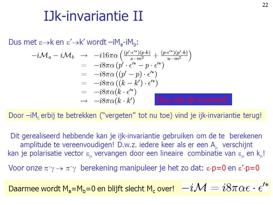 IJk-invariantie II Dus met k en 'k' wordt –iMa-iMb: