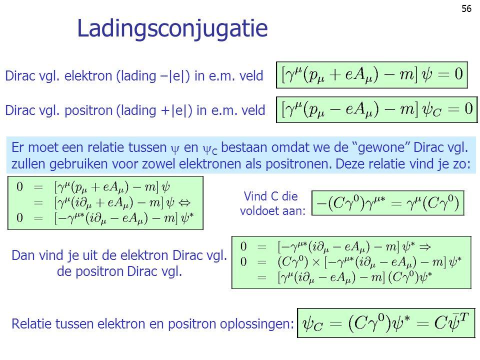 Dan vind je uit de elektron Dirac vgl.