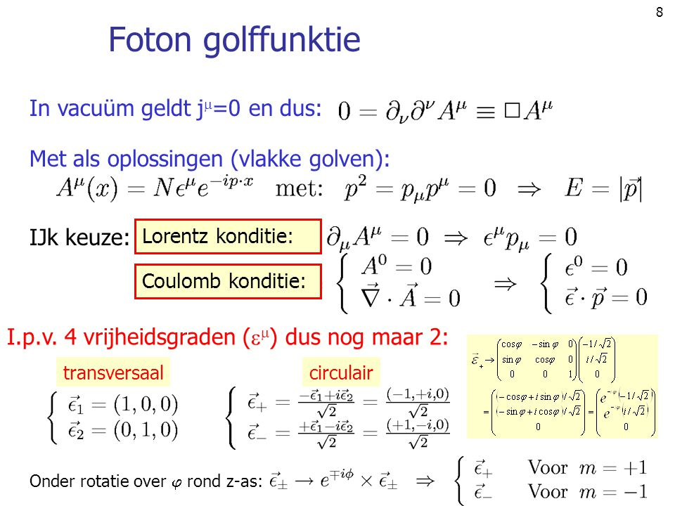 Foton golffunktie In vacuüm geldt j=0 en dus: