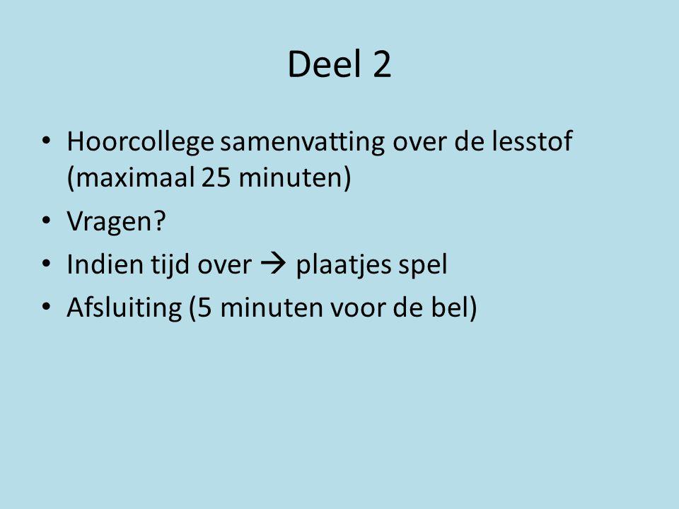 Deel 2 Hoorcollege samenvatting over de lesstof (maximaal 25 minuten)