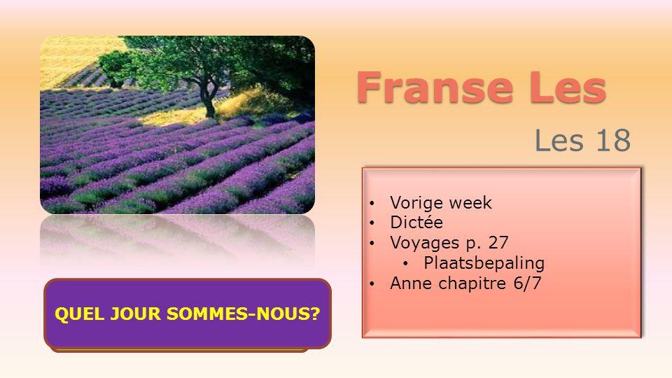 Franse Les Les 18 Vorige week Dictée Voyages p. 27 Plaatsbepaling
