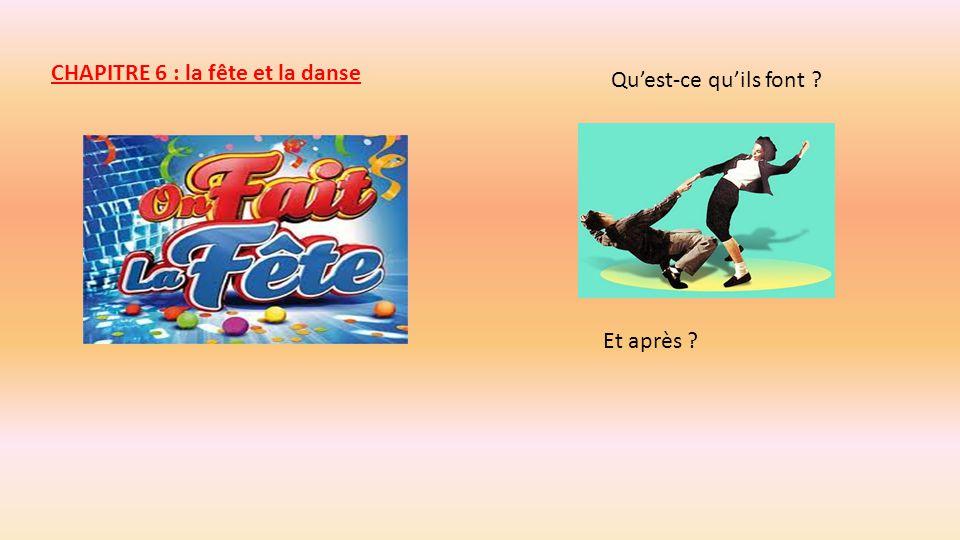 CHAPITRE 6 : la fête et la danse