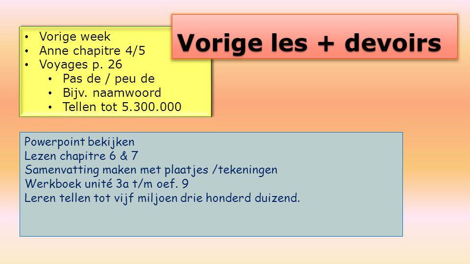 Vorige les + devoirs Vorige week Anne chapitre 4/5 Voyages p. 26