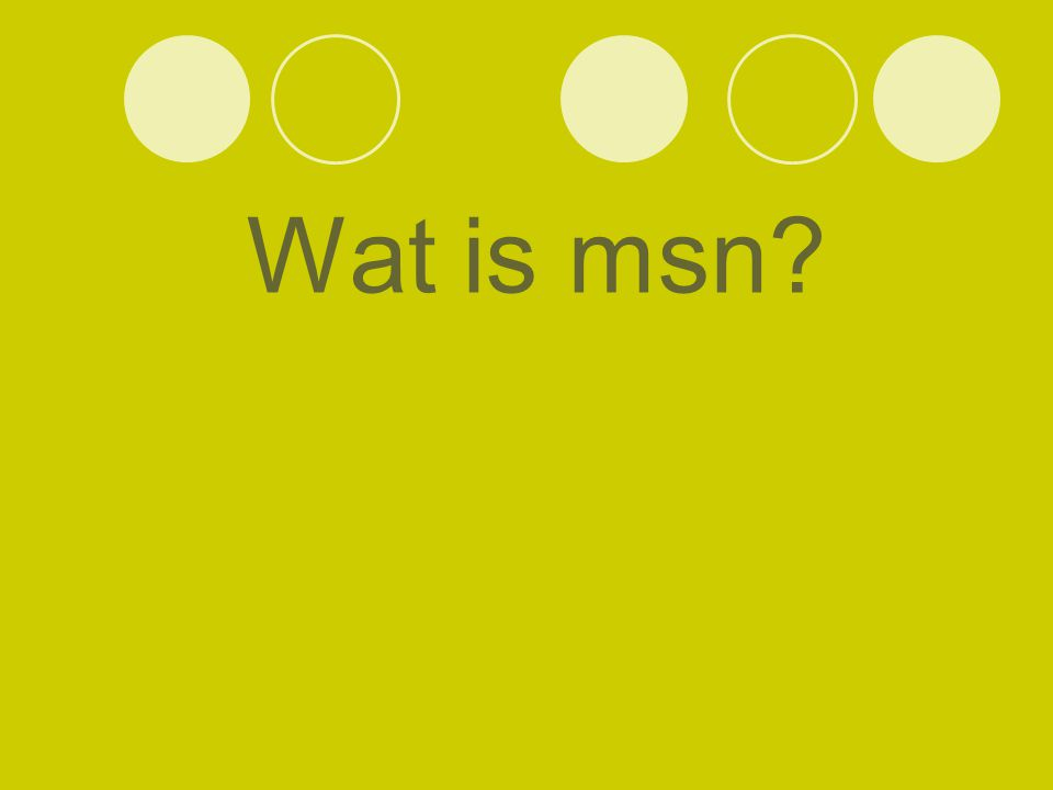 Wat is msn