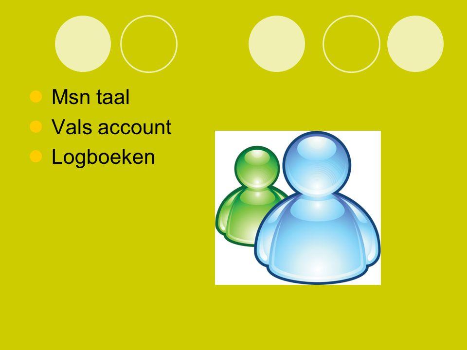 Msn taal Vals account Logboeken