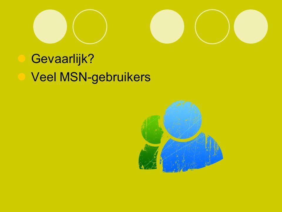 Gevaarlijk Veel MSN-gebruikers