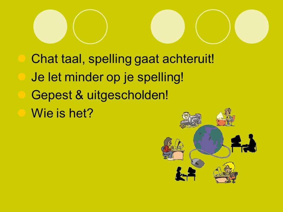 Chat taal, spelling gaat achteruit!
