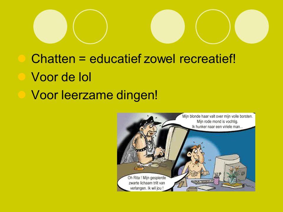 Chatten = educatief zowel recreatief!