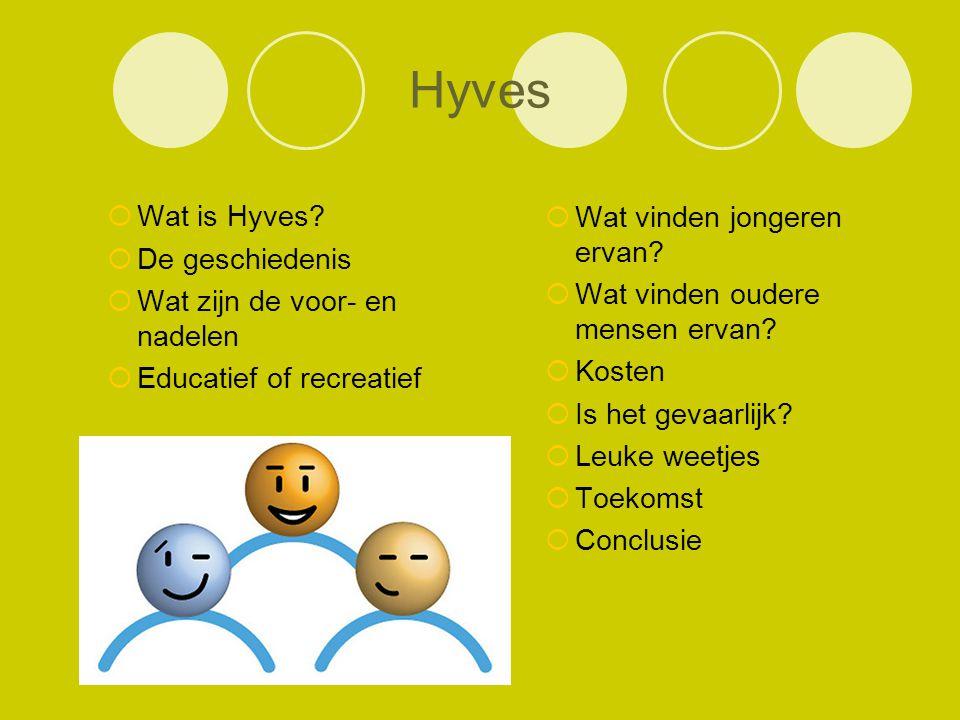 Hyves Wat is Hyves De geschiedenis Wat vinden jongeren ervan
