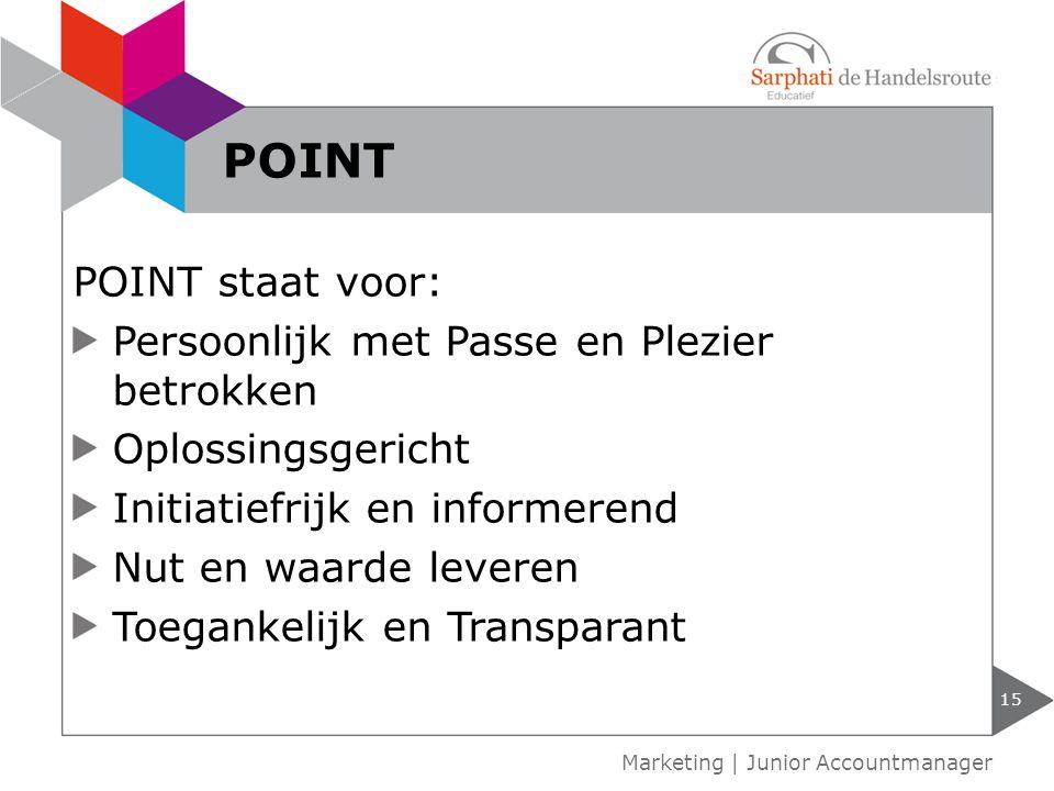 POINT POINT staat voor: Persoonlijk met Passe en Plezier betrokken