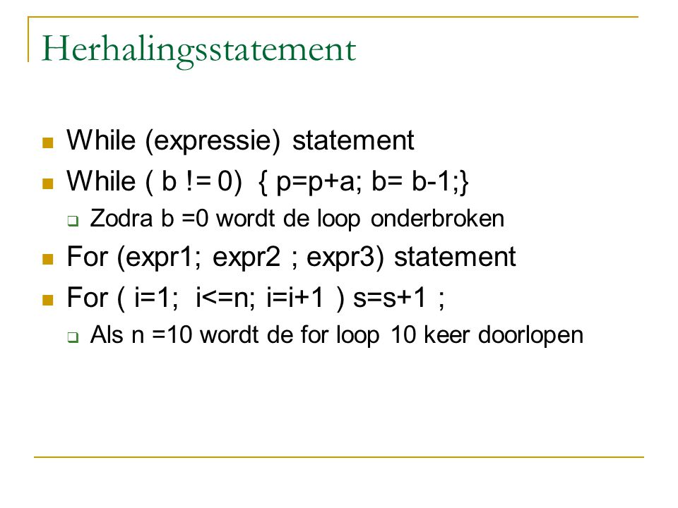 Herhalingsstatement While (expressie) statement